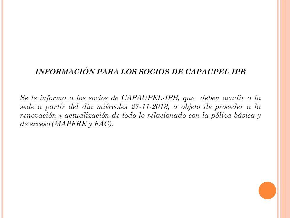 INFORMACIÓN PARA LOS SOCIOS DE CAPAUPEL-IPB