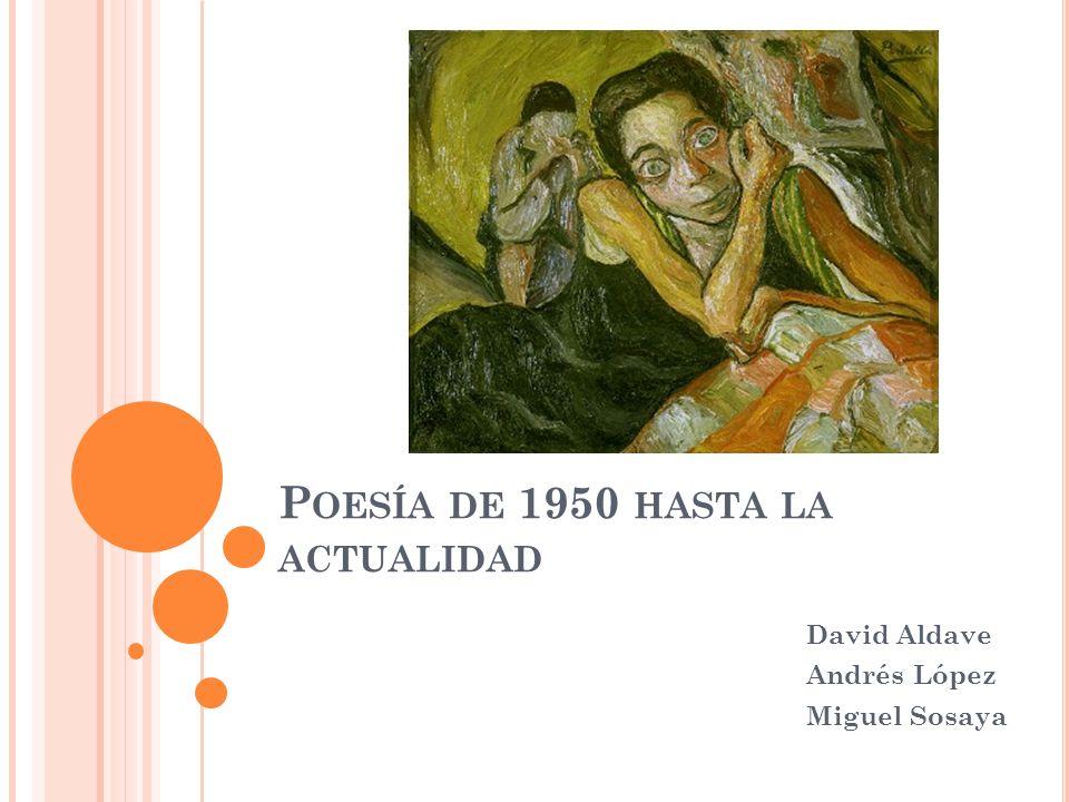 Poesía de 1950 hasta la actualidad