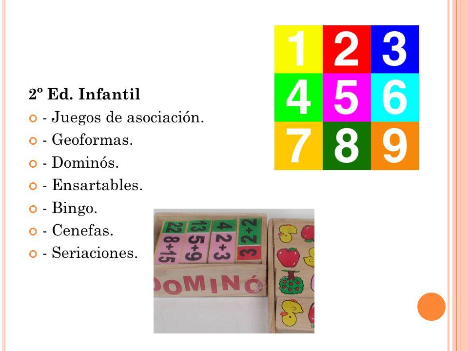 2º Ed. Infantil - Juegos de asociación. - Geoformas. - Dominós. - Ensartables. - Bingo. - Cenefas.