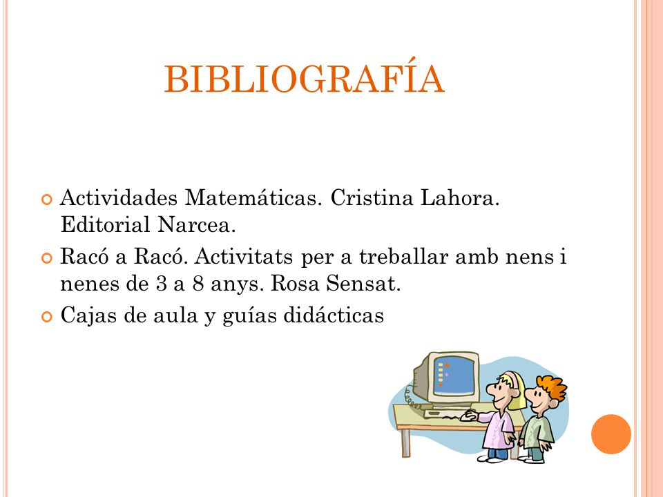 BIBLIOGRAFÍA Actividades Matemáticas. Cristina Lahora. Editorial Narcea.