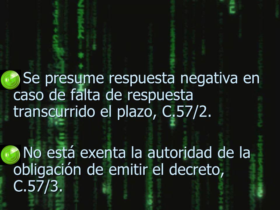 Se presume respuesta negativa en caso de falta de respuesta transcurrido el plazo, C.57/2.