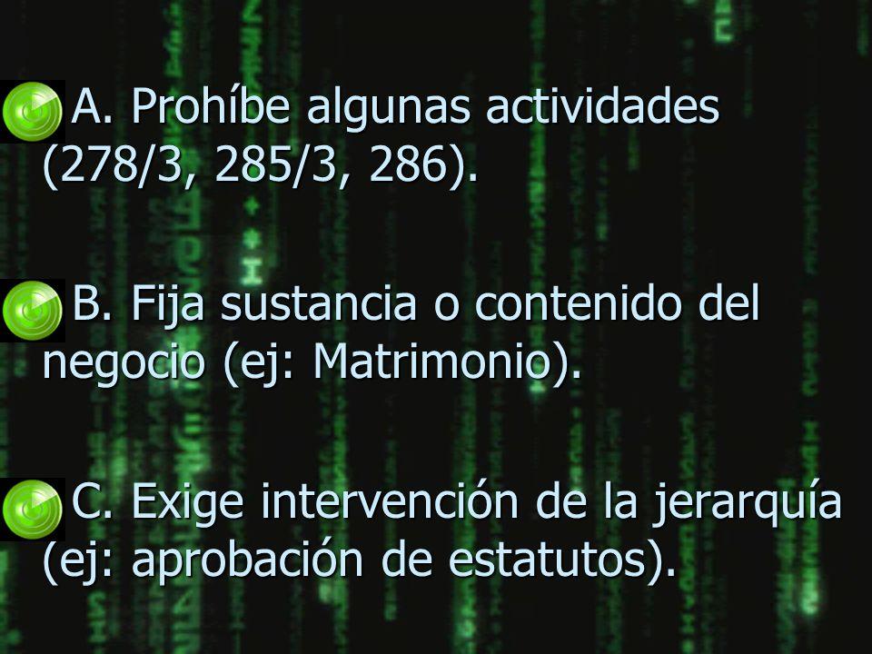 A. Prohíbe algunas actividades (278/3, 285/3, 286).