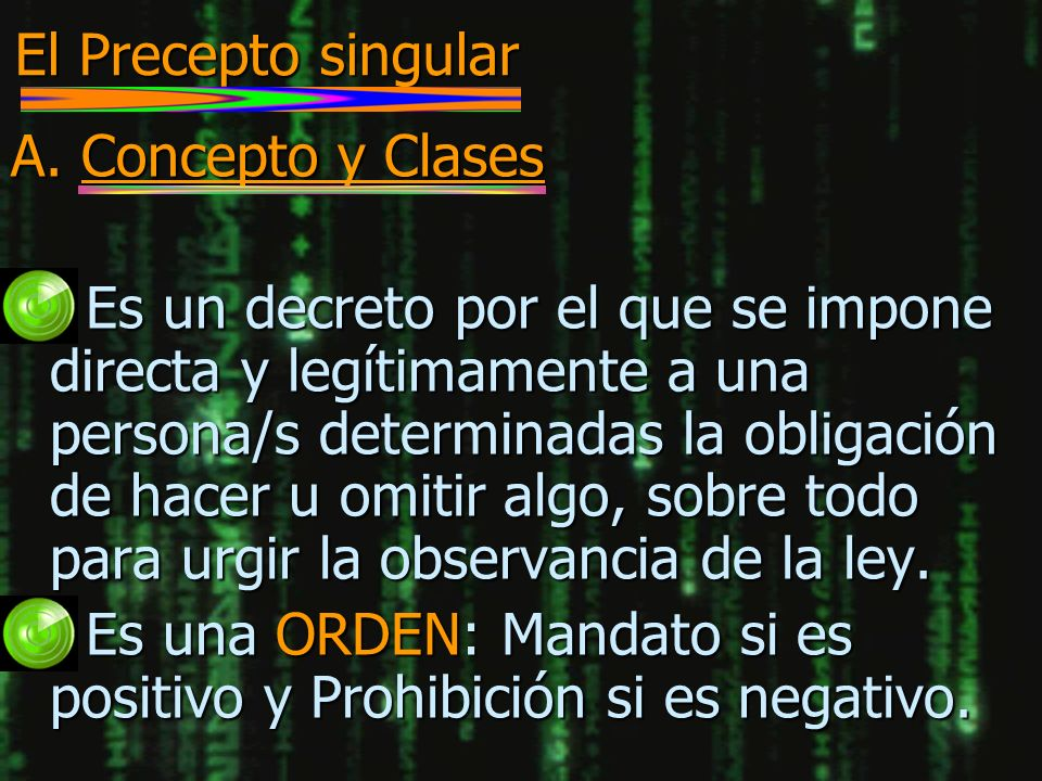 El Precepto singular A. Concepto y Clases.