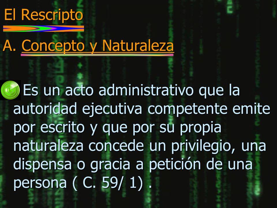 El Rescripto A. Concepto y Naturaleza.