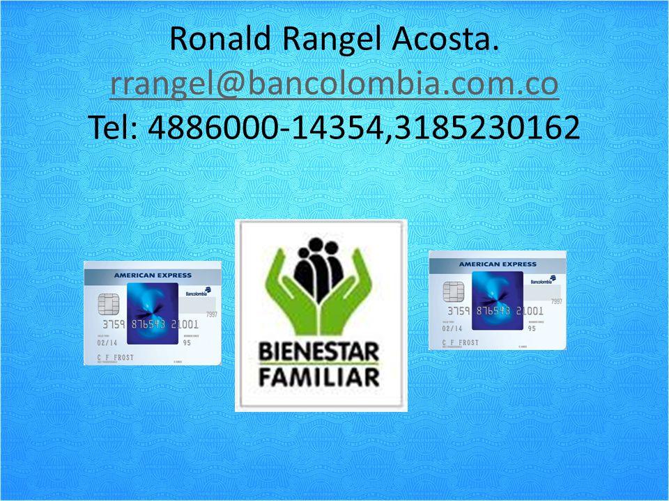 Ronald Rangel Acosta. rrangel@bancolombia. com