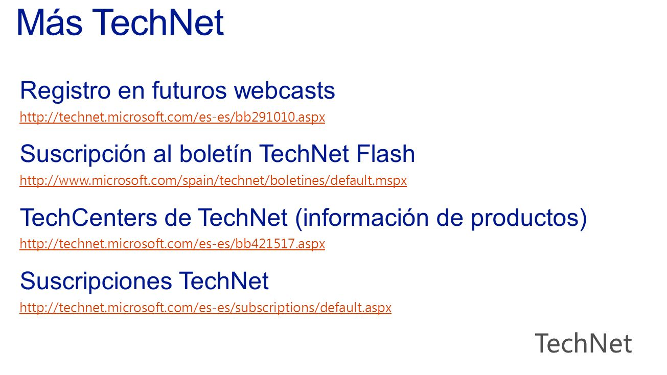 Más TechNet TechNet Registro en futuros webcasts