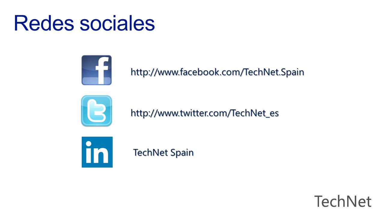 Redes sociales TechNet http://www.facebook.com/TechNet.Spain