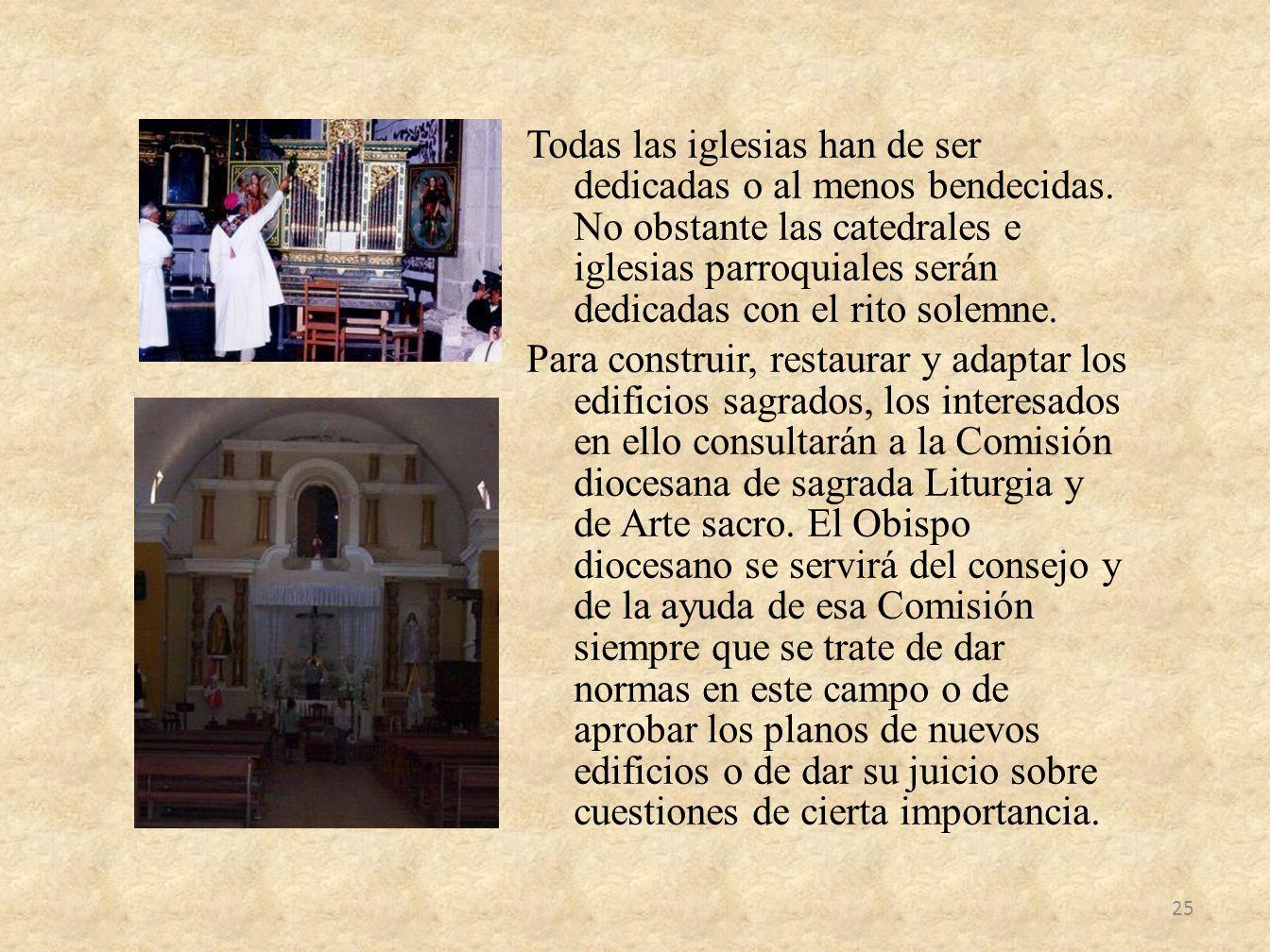 Todas las iglesias han de ser dedicadas o al menos bendecidas