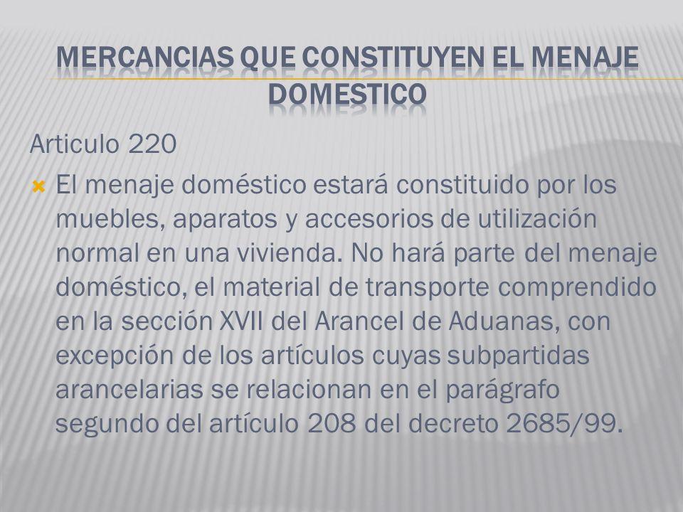 MERCANCIAS QUE CONSTITUYEN EL MENAJE DOMESTICO