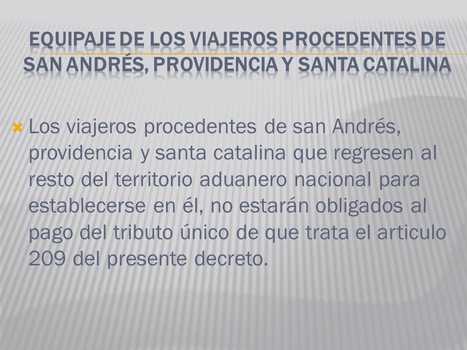 EQUIPAJE DE LOS VIAJEROS PROCEDENTES DE SAN ANDRÉS, PROVIDENCIA Y SANTA CATALINA