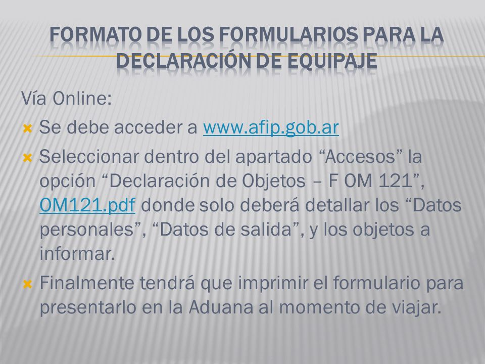 FORMATO DE LOS FORMULARIOS PARA LA DECLARACIÓN DE EQUIPAJE