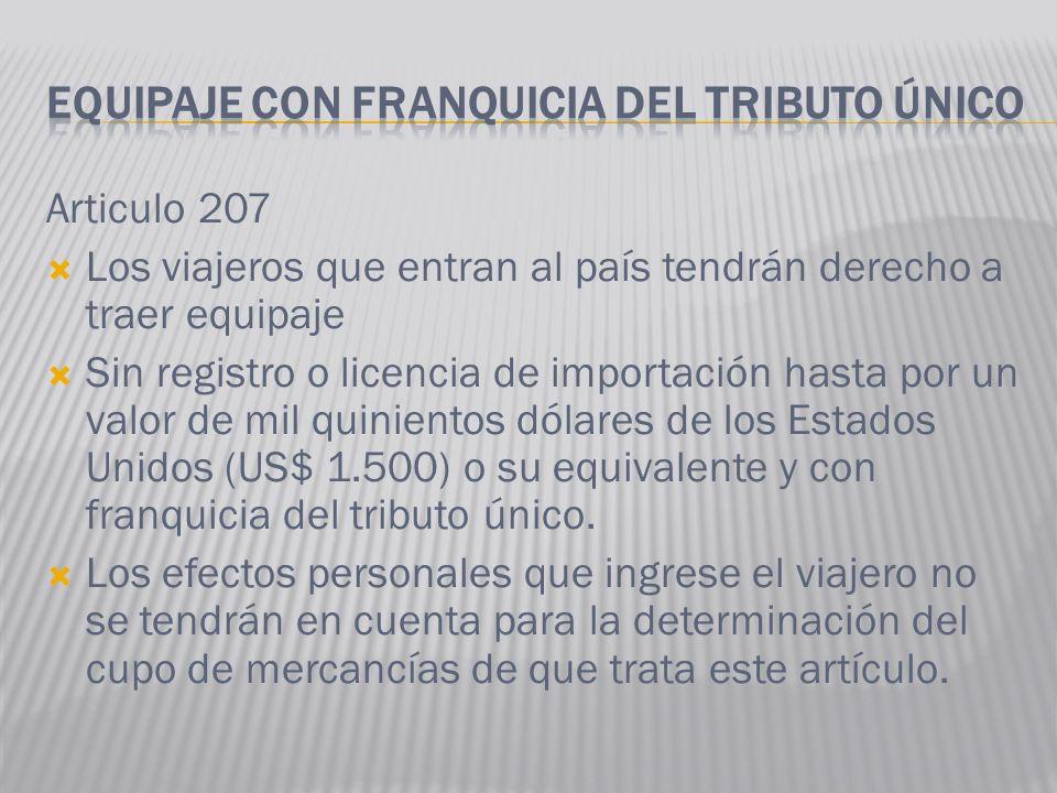 EQUIPAJE CON FRANQUICIA DEL TRIBUTO ÚNICO