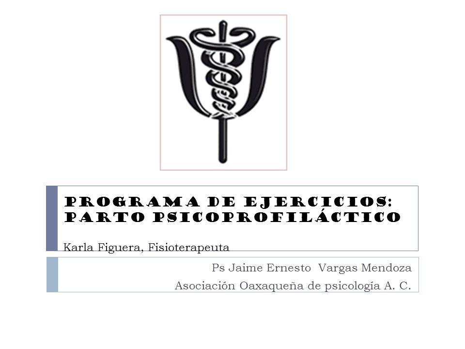 Programa de Ejercicios: Parto PsicoprofilÁctico Karla Figuera, Fisioterapeuta
