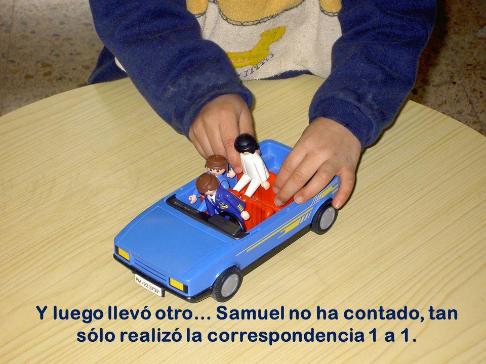 Y luego llevó otro… Samuel no ha contado, tan sólo realizó la correspondencia 1 a 1.