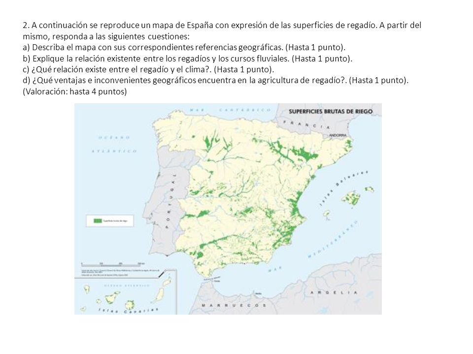 2. A continuación se reproduce un mapa de España con expresión de las superficies de regadío. A partir del mismo, responda a las siguientes cuestiones: