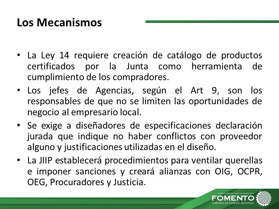 Los Mecanismos La Ley 14 requiere creación de catálogo de productos certificados por la Junta como herramienta de cumplimiento de los compradores.