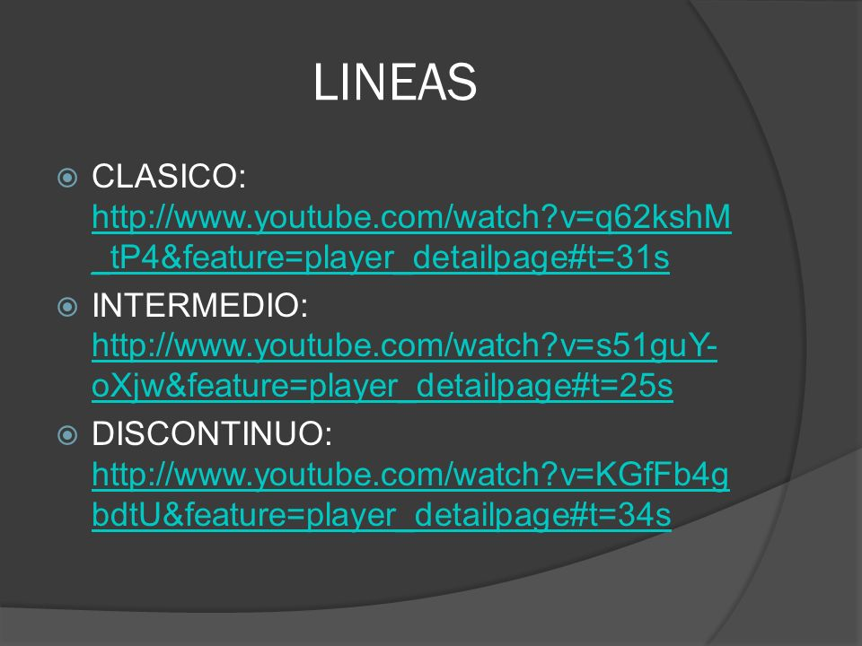 LINEAS CLASICO: http://www.youtube.com/watch v=q62kshM_tP4&feature=player_detailpage#t=31s.