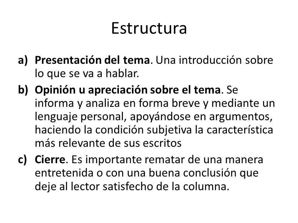 EstructuraPresentación del tema. Una introducción sobre lo que se va a hablar.