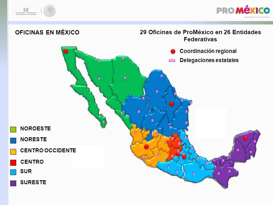 29 Oficinas de ProMéxico en 26 Entidades Federativas