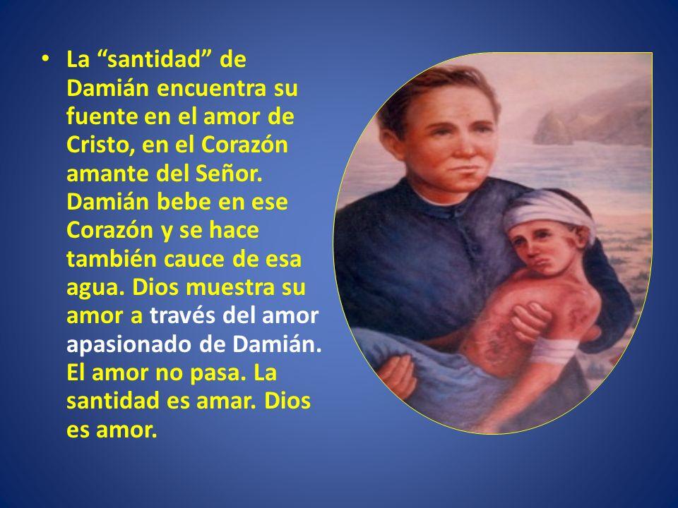 La santidad de Damián encuentra su fuente en el amor de Cristo, en el Corazón amante del Señor.