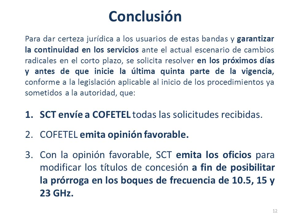 Conclusión SCT envíe a COFETEL todas las solicitudes recibidas.
