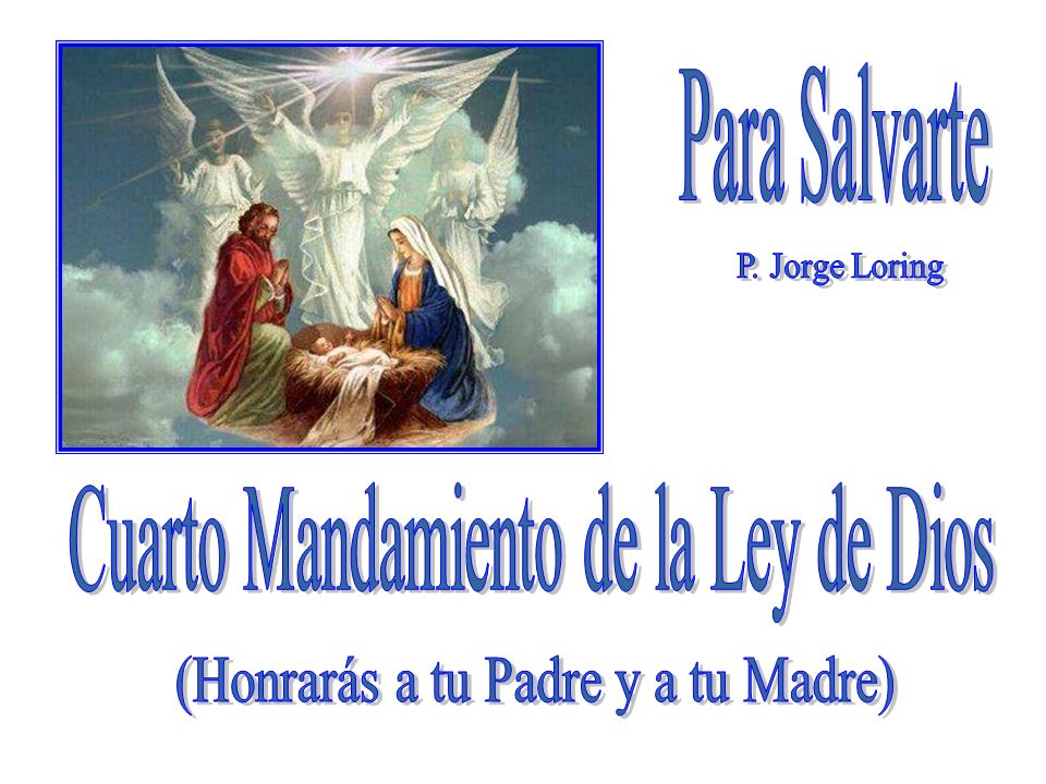 Para Salvarte Cuarto Mandamiento de la Ley de Dios