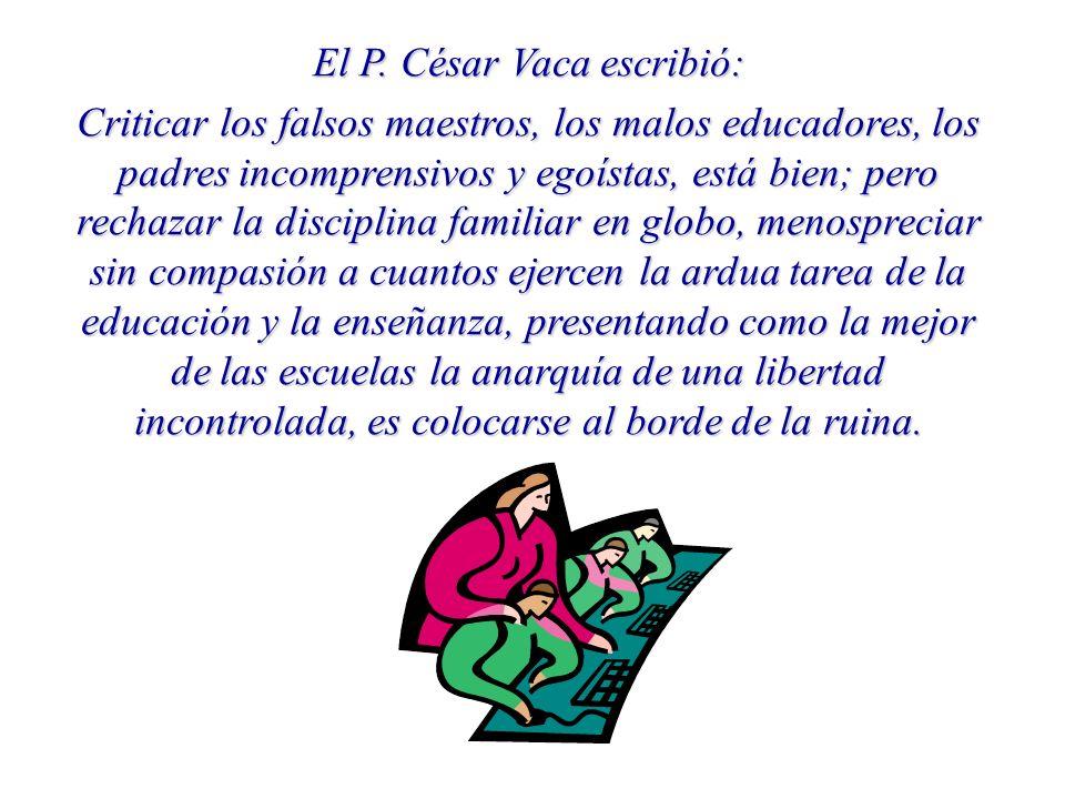 El P. César Vaca escribió: