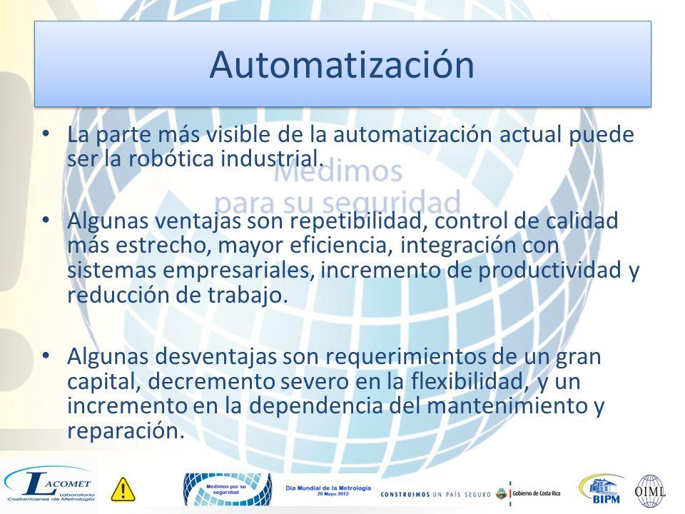 Automatización La parte más visible de la automatización actual puede ser la robótica industrial.