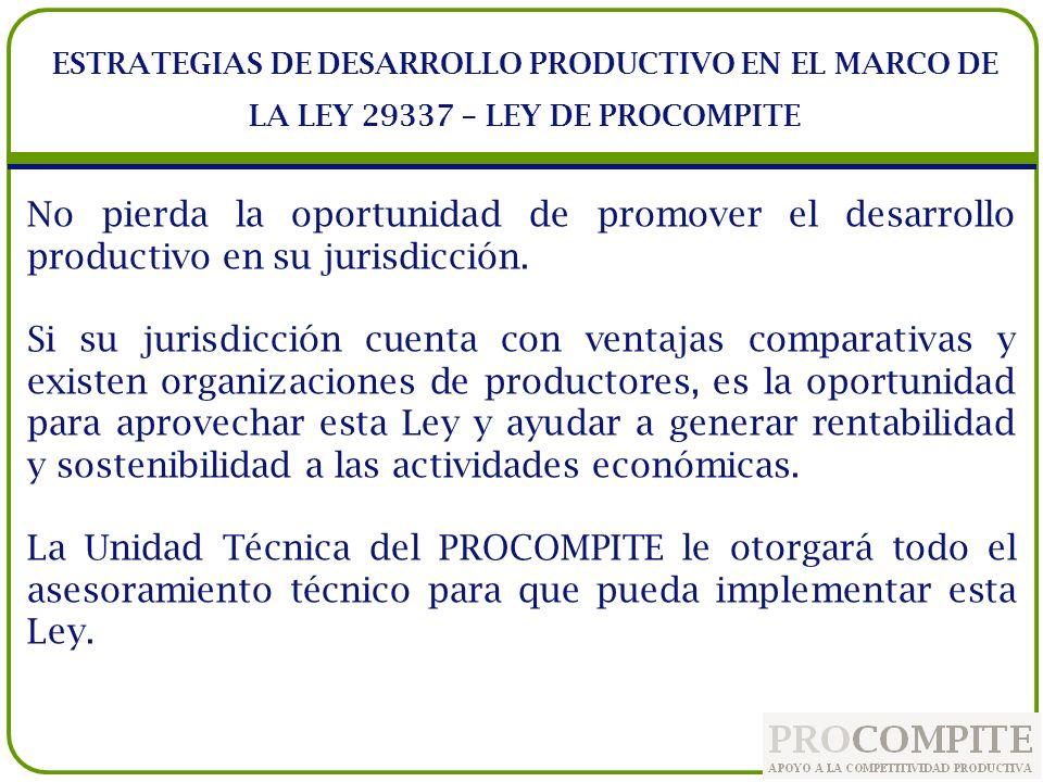 ESTRATEGIAS DE DESARROLLO PRODUCTIVO EN EL MARCO DE LA LEY 29337 – LEY DE PROCOMPITE