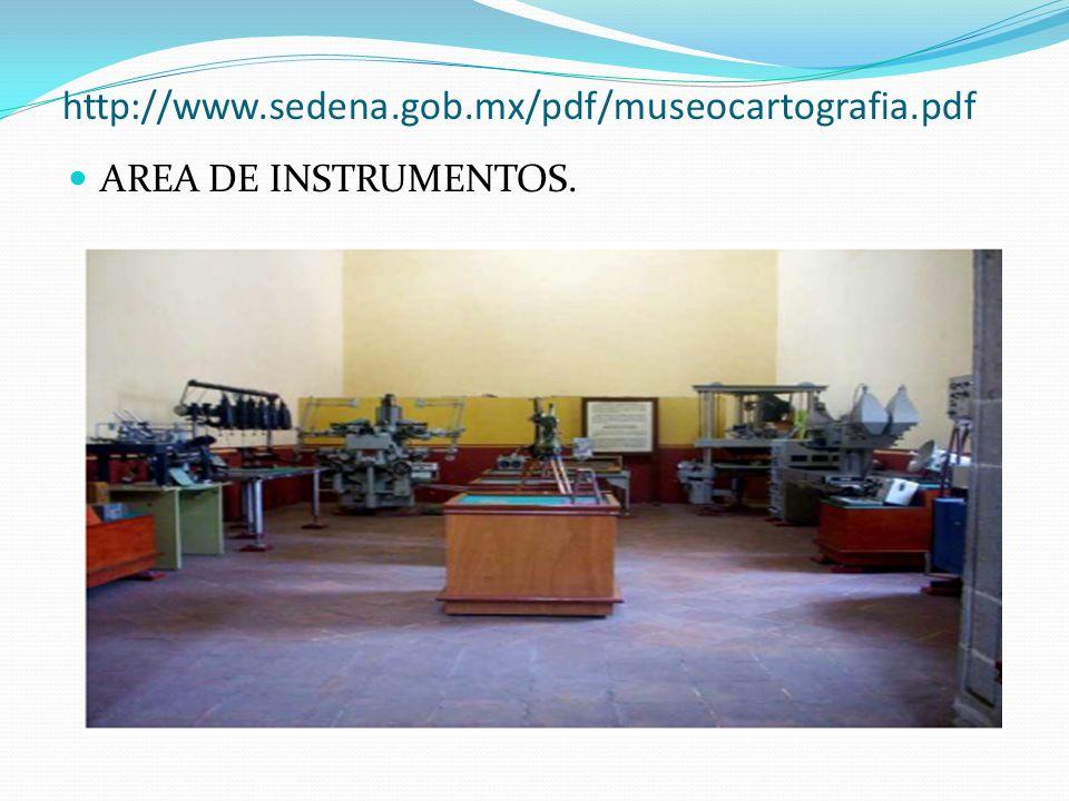 http://www.sedena.gob.mx/pdf/museocartografia.pdf AREA DE INSTRUMENTOS.