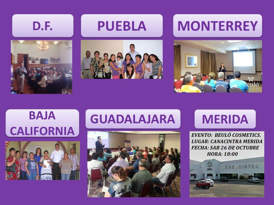 D.F. PUEBLA MONTERREY BAJA CALIFORNIA GUADALAJARA MERIDA