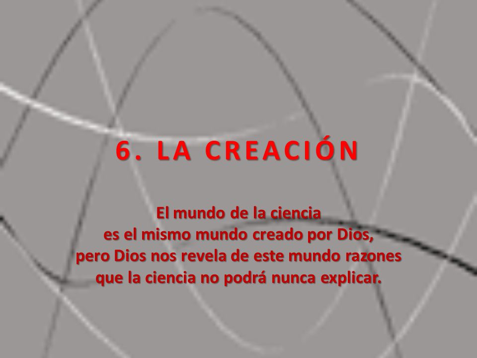6. LA CREACIÓN El mundo de la ciencia