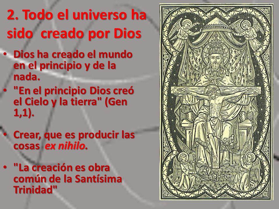 2. Todo el universo ha sido creado por Dios