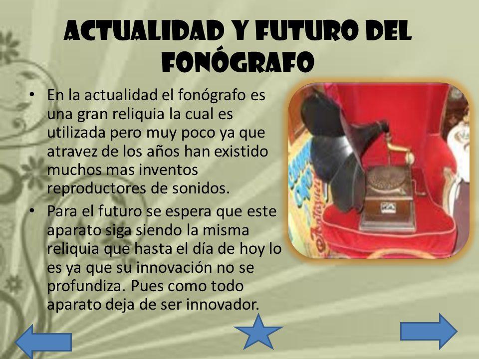 ACTUALIDAD Y FUTURO DEL FONÓGRAFO