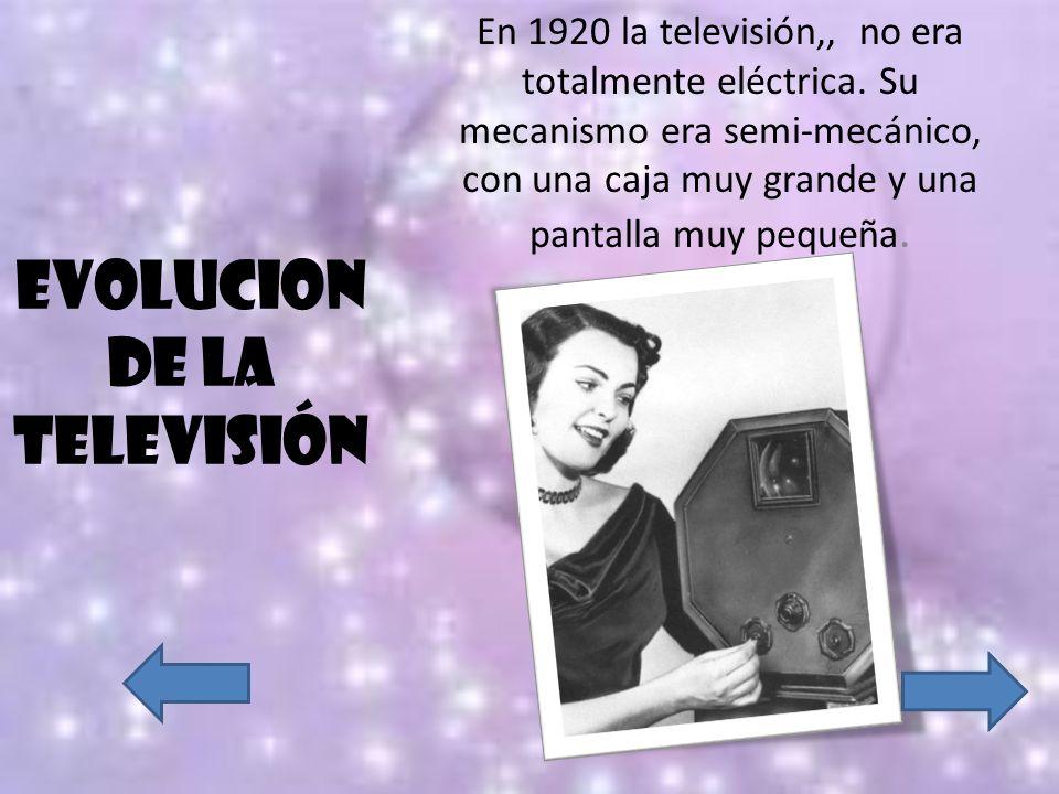 EVOLUCION DE LA TELEVISIÓN