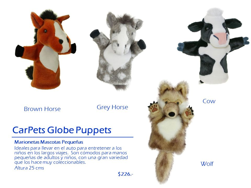 CarPets Globe Puppets Cow Grey Horse Brown Horse Wolf $226.-