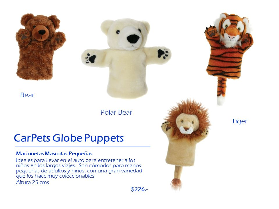 CarPets Globe Puppets Bear Polar Bear Tiger Lion $226.-