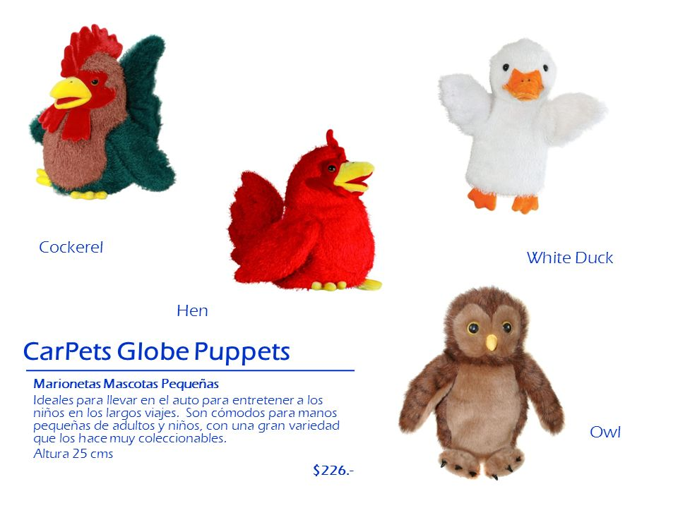 CarPets Globe Puppets Cockerel White Duck Hen Owl $226.-