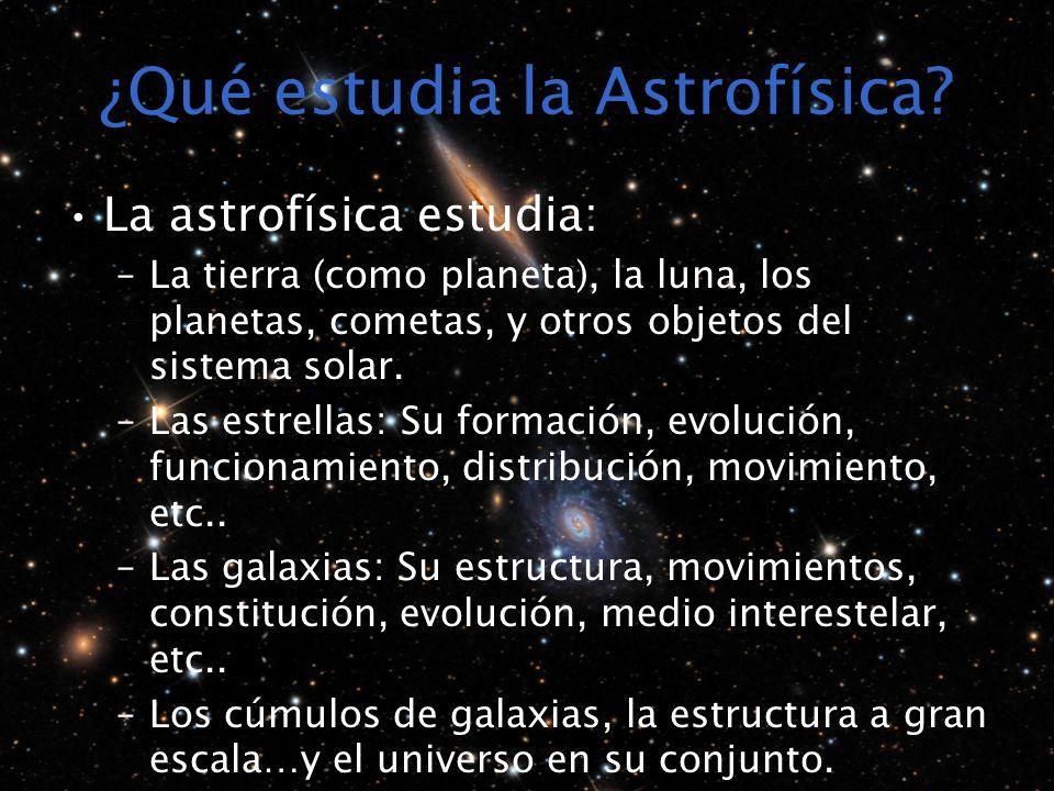 ¿Qué estudia la Astrofísica