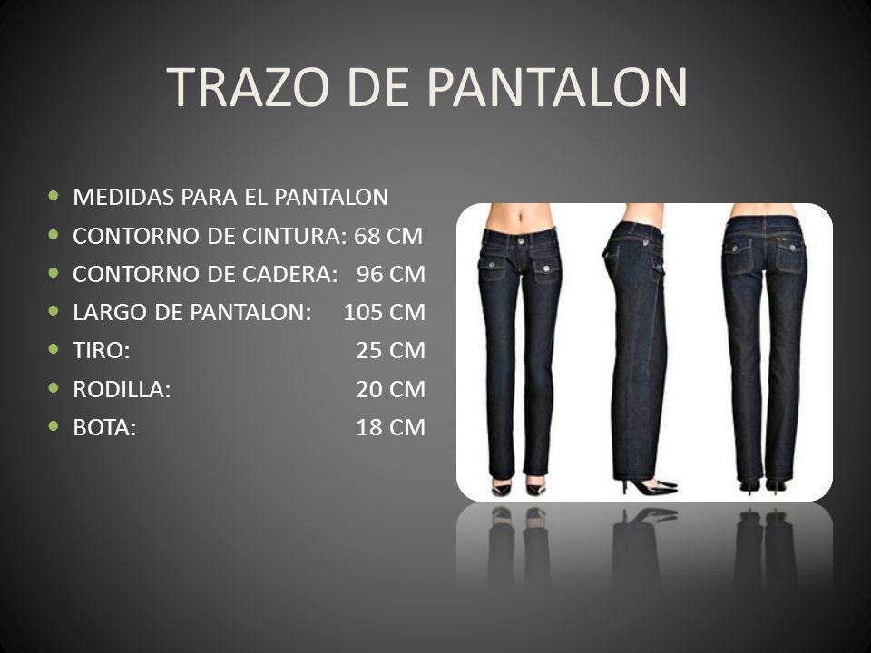TRAZO DE PANTALON MEDIDAS PARA EL PANTALON CONTORNO DE CINTURA: 68 CM