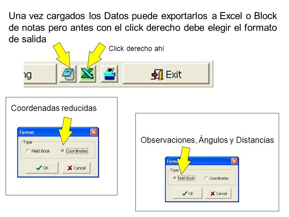 Una vez cargados los Datos puede exportarlos a Excel o Block de notas pero antes con el click derecho debe elegir el formato de salida