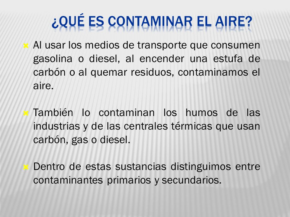¿Qué es contaminar el aire