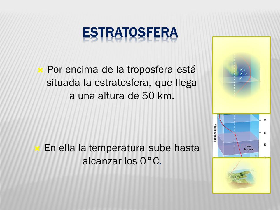En ella la temperatura sube hasta alcanzar los 0°C.