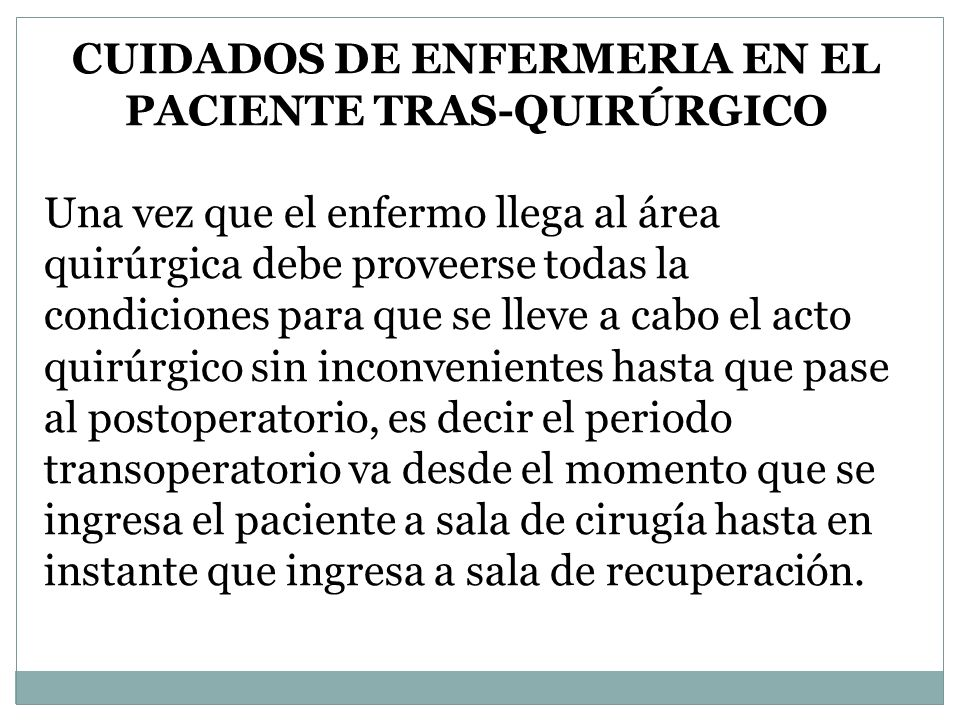 CUIDADOS DE ENFERMERIA EN EL PACIENTE TRAS-QUIRÚRGICO