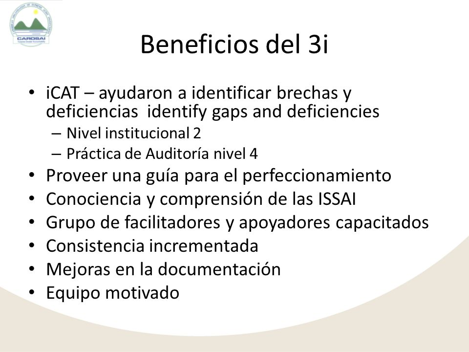 Beneficios del 3i iCAT – ayudaron a identificar brechas y deficiencias identify gaps and deficiencies.