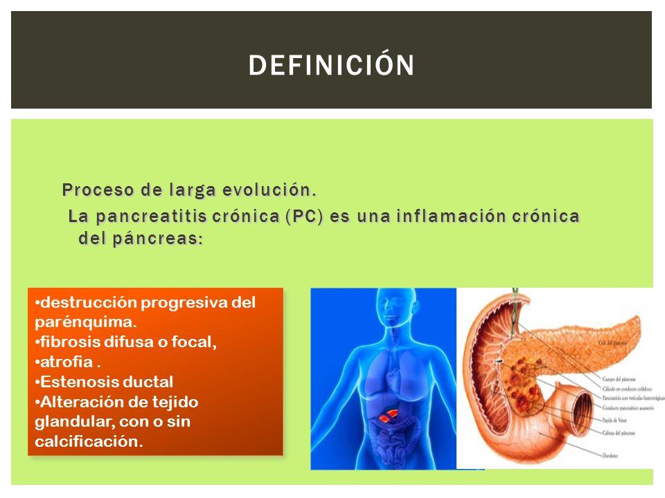DEFINICIÓNProceso de larga evolución. La pancreatitis crónica (PC) es una inflamación crónica del páncreas: