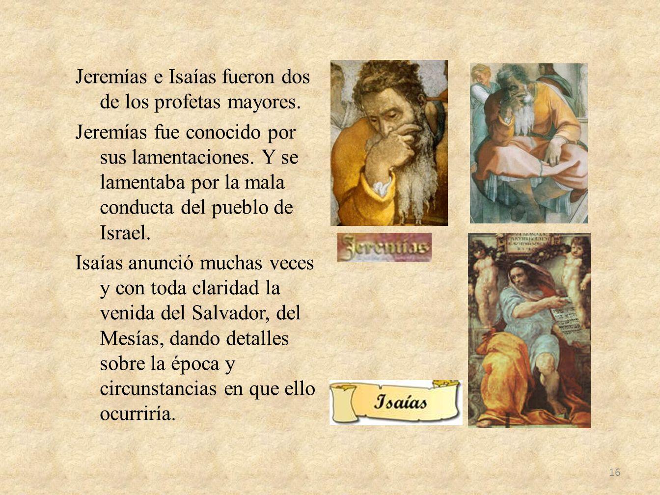 Jeremías e Isaías fueron dos de los profetas mayores