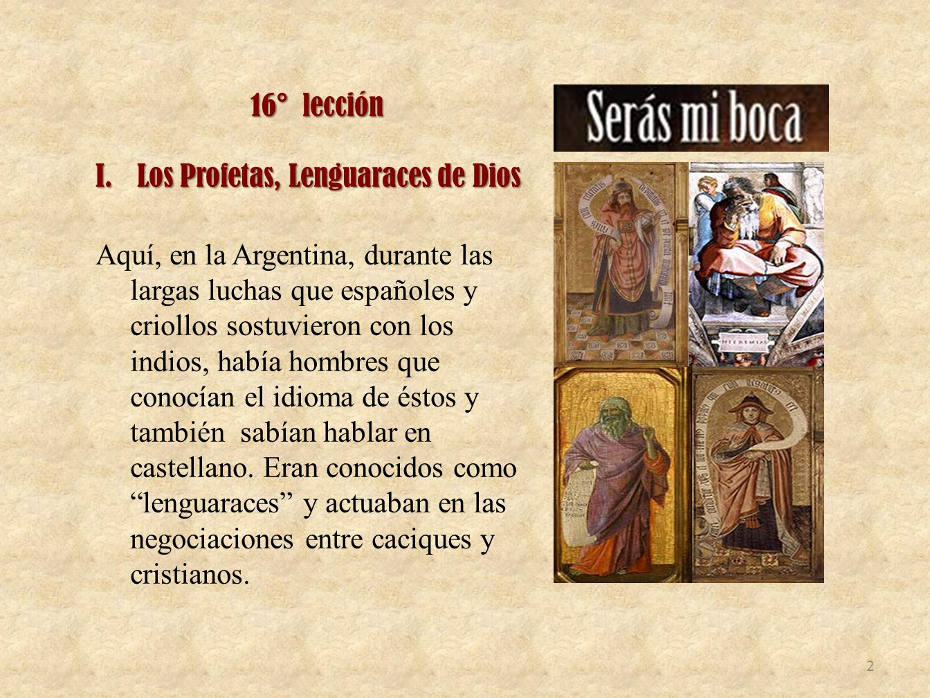 16° lección Los Profetas, Lenguaraces de Dios.