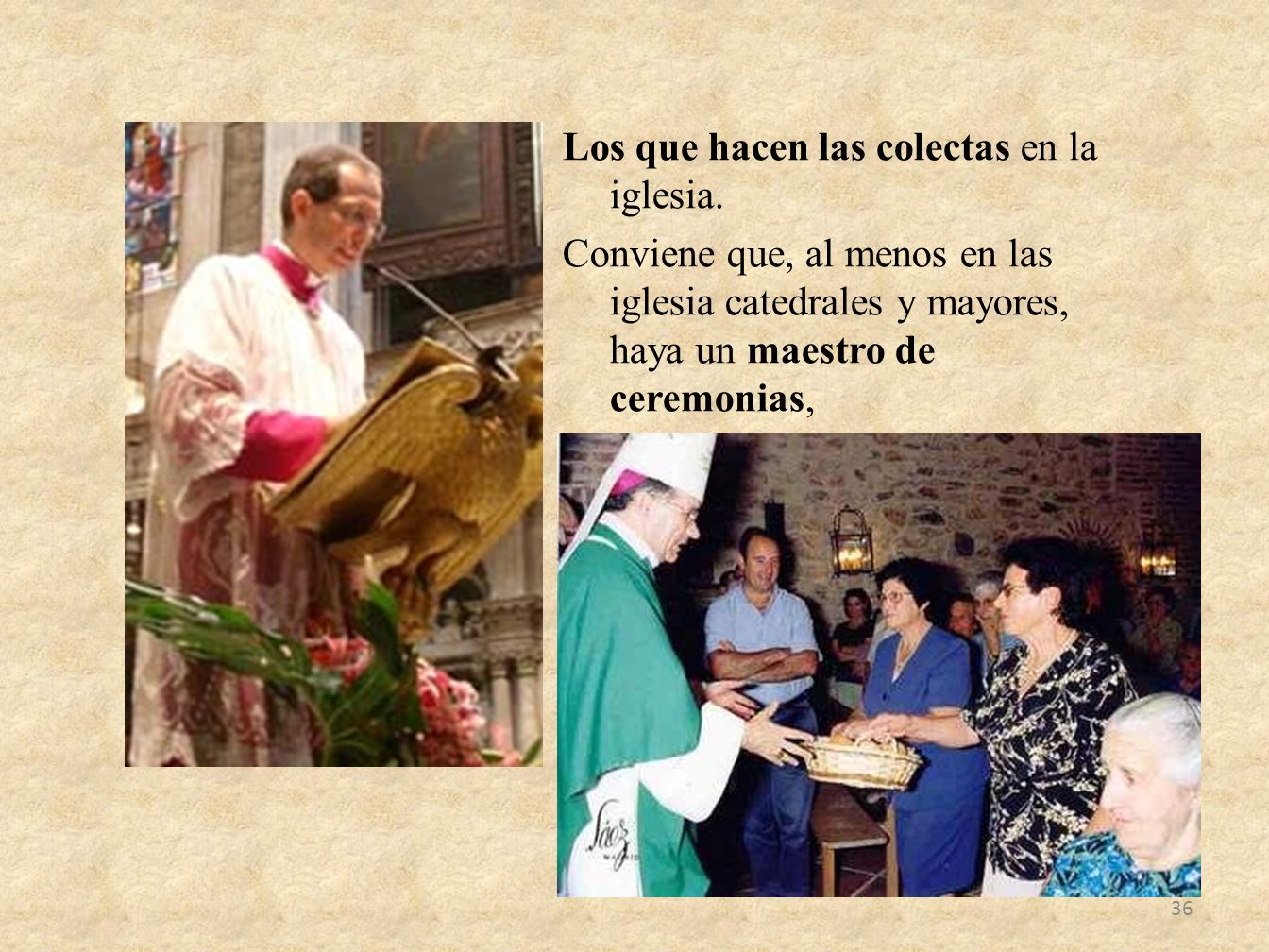 Los que hacen las colectas en la iglesia