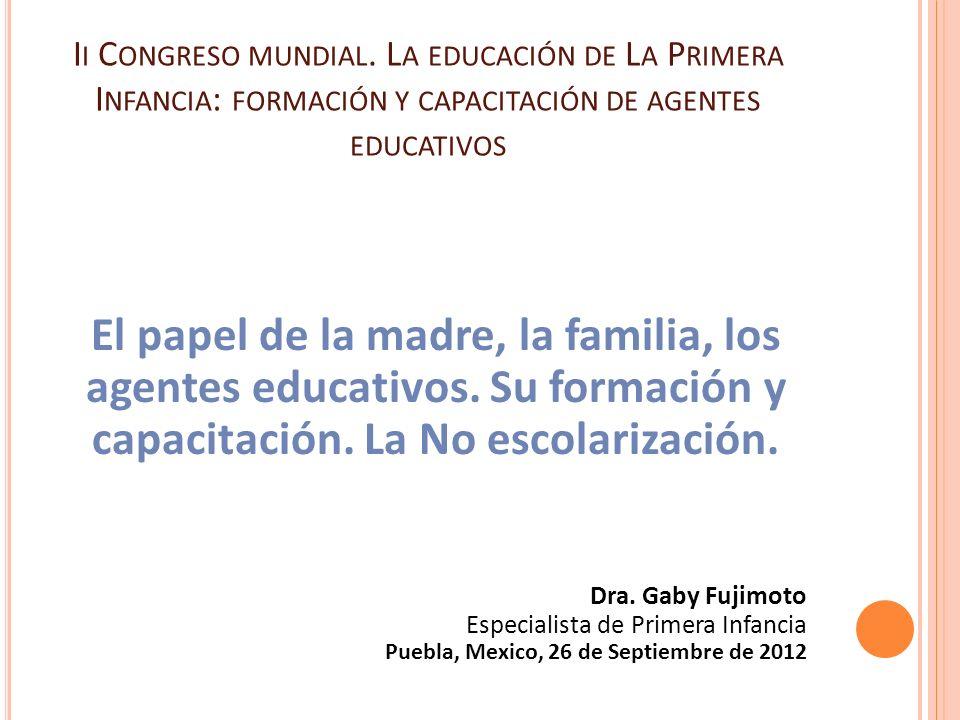 Ii Congreso mundial. La educación de La Primera Infancia: formación y capacitación de agentes educativos